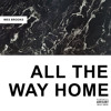 Wes Brooks - All The Way Home [Prod. Roca Beats]