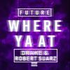 Where Ya At Remix Robert Suarz Ft Future And Drake Mp3