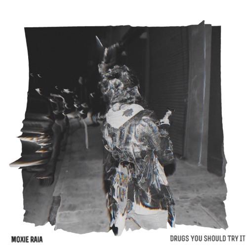 Moxie Raia - Drugs You Should Try It (Travis Scott Cover)
