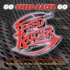 Ali Dee & The Deekompressors: Go Speed Racer Go (Movie Version) -  Speed Racer (2008)