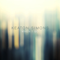 Keaton Simons When I Go Artwork