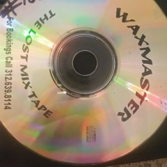 Dj waxmaster,the lost mixtape, 90 ghetto house,chicago house music style, wbbm, b96,house