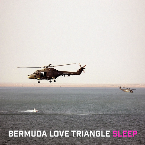 Sleep by Bermuda Love Triangle