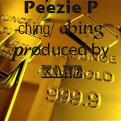 Ching Ching :PEEZIE P {YJR}/PROD BY KANE[louski}