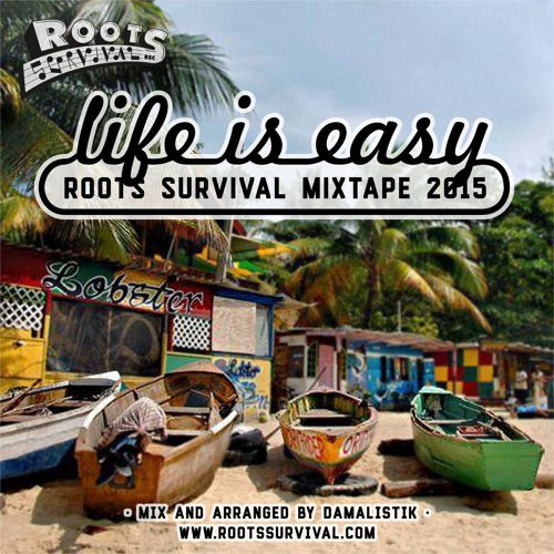 LIFE IS EASY THE MIXTAPE /Damalistik /Roots Survival