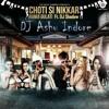 Chotti Si Nikkar( Ramji Gulati Ft.DJ Shadow Dubai )-DJ Ashu Indore