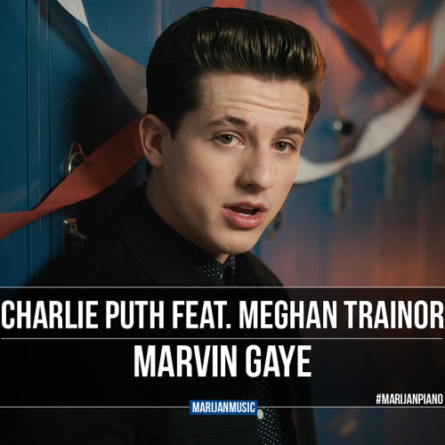 Charlie Puth feat. Meghan Trainor - Marvin Gaye (Piano Cover)
