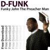 D-Funk... 'Funky John The Preacher Man' ***Free Download***