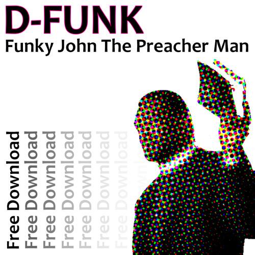 D-Funk... 'Funky John The Preacher Man' (2020 Remaster) ***Free Download***