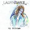 Ladyhawke - My Delirium (Paul Murray Remix)