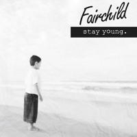 Fairchild Stay Young Artwork