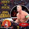 Meet 'n' Fuck John Cena