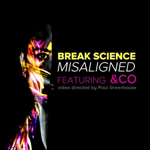 Break Science - Misaligned (feat. &Co) [Thissongissick.com Premiere] [Free Download]