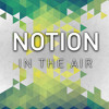 Notion - In The Air [PREMIERE]