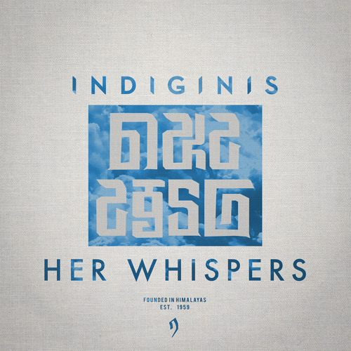 INDIGINIS - Her Whispers