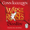 War Of The Roses Bloodlines by Conn Iggulden (Audionbook Extract) read by Roy McMillan