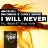 Angelou, Innomine, Curly Music - I Will Never (House Of Virus Remix)