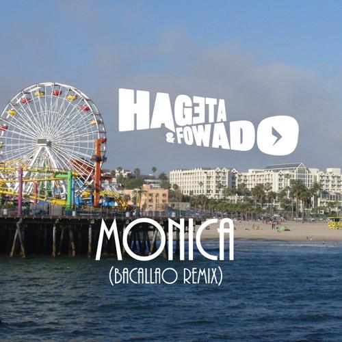 Hageta & Fowado - MONICA (Bacallao Remix)[FREE DOWNLOAD]