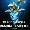 Imagine Dragons - Shots (Danny Valen Remix) ¡FREE DOWNLOAD!