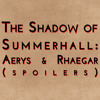 The Shadow of Summerhall: Aerys & Rhaegar (spoilers)