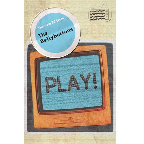 The Bellybuttons - Play!