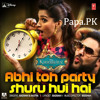 Abhi To Party Shoru Hoi Hey