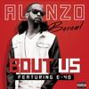 Alonzo - Bout Us (feat. E-40)