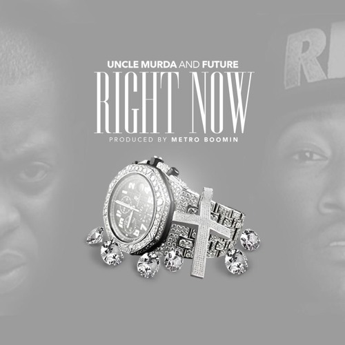 Uncle Murda Ft. Future – Right Now