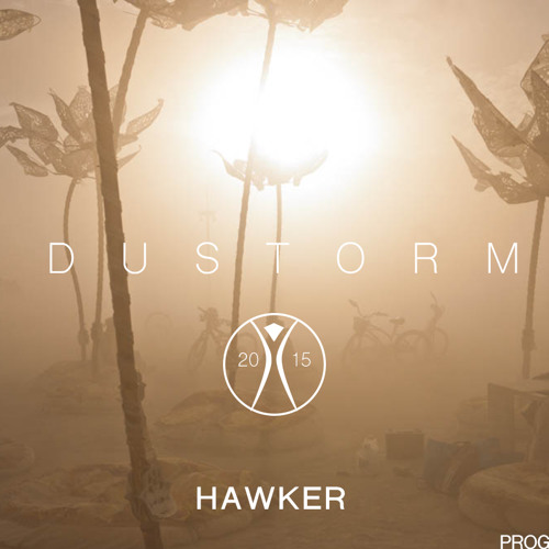 Hawker - DUSTORM Burning Man Mix 2015 (Progressive House)