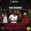 Nevaramo - Chaag Brain Activity @NevaramoWR mp3
