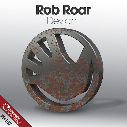 Rob Roar - Deviant EP (OUT NOW)