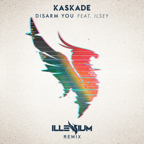 Kaskade ft. Ilsey - Disarm You (Illenium Remix)