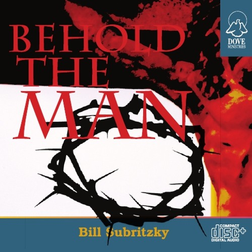 Behold the Man by Bill Subritzky