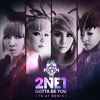 2NE1 - Gotta Be You (TK-47 Remix)