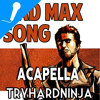 Mad Max Song Acapella
