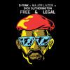 Major Lazer, D - Funk, Dick Slitherington - Free & Legal