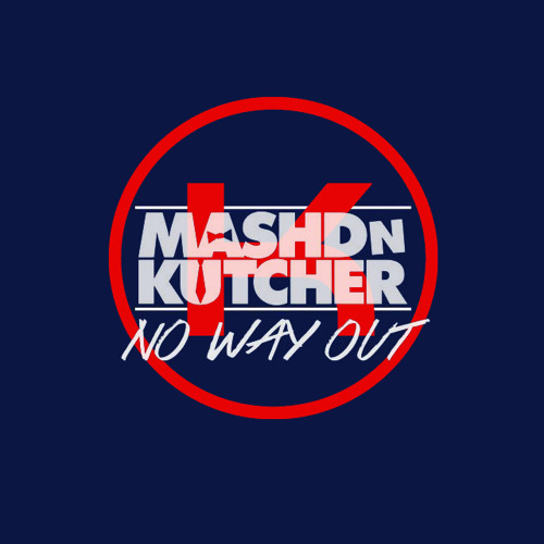 Mashd n Kutcher - No Way Out (Kellogs Remix)[Free Download]