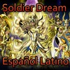 Saint Seiya Soul Of Gold Opening - Soldier Dream Cover Español Latino