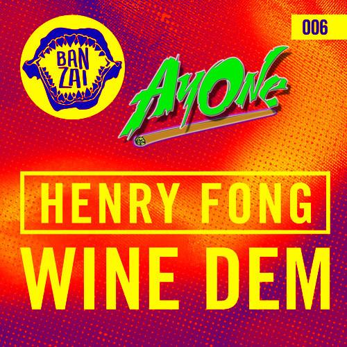 Henry Fong - Wine Dem (AyOne Bootleg)