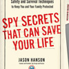 Spy Secrets That Can Save Your Life by Jason Hanson, read by Jason Hanson