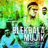 Blekbala Mujik - Don't Worry Just Be Happy