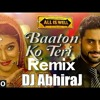 Baaton Ko Teri (All Is Well) -DJ AbhiraJ Remix at Indian