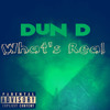 Dun D - Whats Real (Video OUT NOW on Youtube)