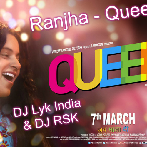Ranjha- Queen DJ Lyk India & DJ RSK