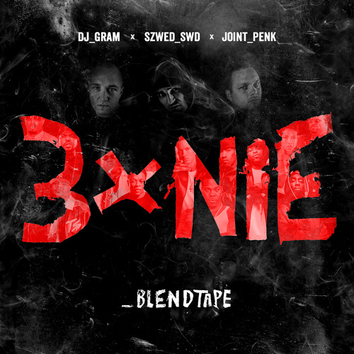 DJ GRAM X SZWED SWD X JOINT PENK - 3xNie BlendTape