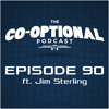 The Co-Optional Podcast Ep. 90 ft. Jim Sterling [strong language] - August 27, 2015