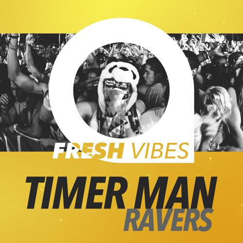 Timer Man - Ravers (Teaser)