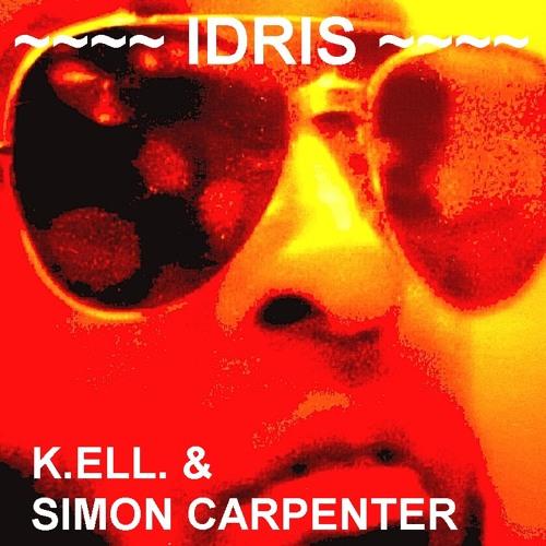 K.ELL. & Simon Carpenter ~ Idris ~   RMX 1  wav
