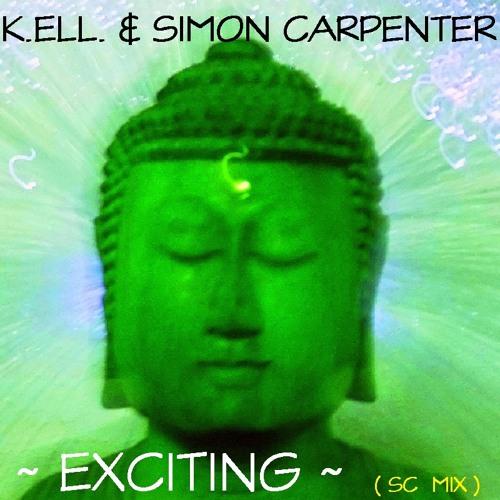 K.ELL.& Simon Carpenter  ~ Exciting 2 ~