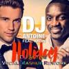 DJ Antoine Feat. Akon - Holiday ( DJ Active Vocal Mashup Rework )